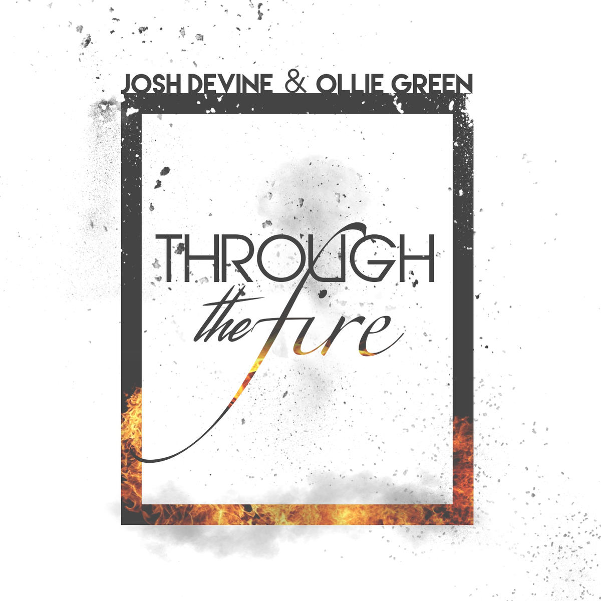 josh devine and ollie green through the fire